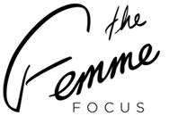The Femme Focus